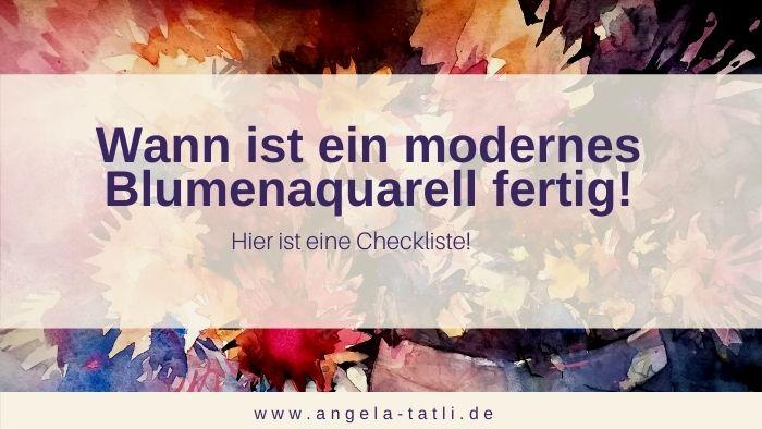 Titelbild Blogbeitrag: Wann ist ein modernes Blumenaquarell fertig? von Angela Tatli