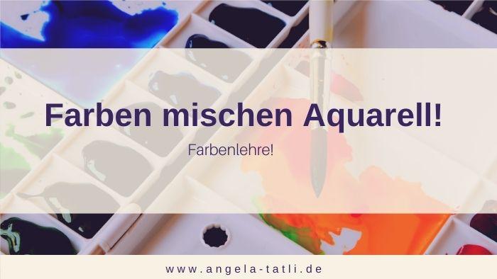 Farben mischen mit Aquarell