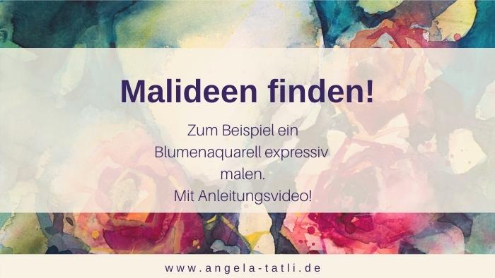 Titelbild für Malideen finden mit Anleitungsvideo von Angela Tatli