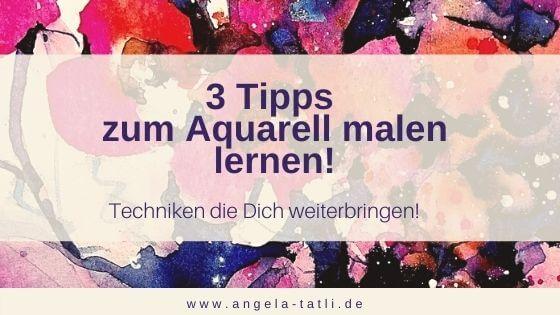3 Tipps zum Aquarell malen lernen!